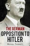 download ebook the german opposition to hitler pdf epub