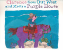 Clarence goes Out West and meets a purple horse