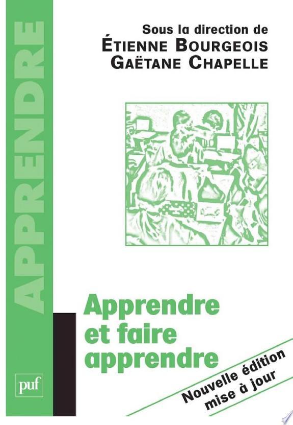 Apprendre et faire apprendre / sous la direction de Étienne Bourgeois, Gaëtane Chapelle.- Paris : Presses universitaires de France , DL 2011