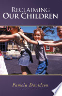 Reclaiming Our Children : but questioning if your best is...