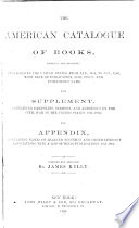 The American Catalogue Of Books 1861 1866 With Supplement Containing Pamphlets Sermons And Addresses On The Civil War In The United States 1861 1866 And Appendix Containing Names Of Learned Societies And Their Publications 1861 1866