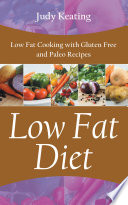 Low Fat Diet Low Fat Cooking With Gluten Free And Paleo Recipes