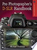 Pro Photographer S D Slr Handbook
