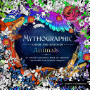 Mythographic Color And Discover: Animals : of 52 fascinating, mythical illustrations of...