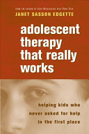 Adolescent Therapy That Really Works : therapy. focusing on establishing genuine and unaffected relationships...