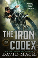 The Iron Codex : continues as the wizards of...