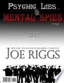 Psychic Lies   Mental Spies   From the Secrets of the Psychics to the Techniques of the Mentalist