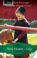 A New Home For Lily (The Adventures Of Lily Lapp Book #2) : join a new amish community....