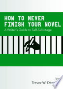 How To Never Finish Your Novel