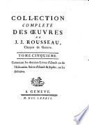 Contenant les derniers Livres d Emile ou de l Education Suivis d Emile   Sophie  ou les Solitaires