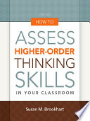 How To Assess Higher Order Thinking Skills In Your Classroom