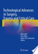 Technological Advances in Surgery  Trauma and Critical Care