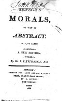 Seneca s morals  by way of abstract     By Sir Roger L Estrange  Knt  A new edition