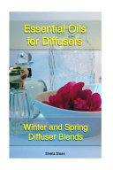 Essential Oils for Diffusers  Winter and Spring Diffuser Blends