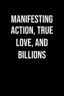 Manifesting Action True Love And Billions