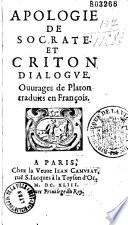 Apologie de Socrate et Criton  ouvrages de Platon  traduits en fran  ois