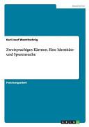 Zweisprachiges Kärnten. Eine Identitäts- und Spurensuche