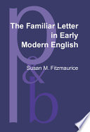 The Familiar Letter in Early Modern English