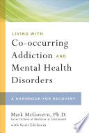 Living with Co Occurring Addiction and Mental Health Disorders