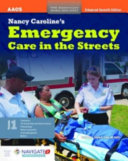 Nancy Caroline s Emergency Care in the Streets  Enhanced Seventh Edition