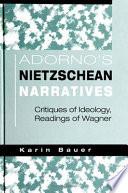 Adorno s Nietzschean Narratives