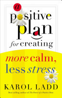 A Positive Plan for Creating More Calm, Less Stress Book
