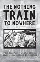 The Nothing Train to Nowhere