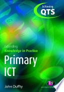 Primary ICT  Extending Knowledge in Practice