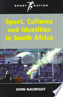 Sport  Cultures  and Identities in South Africa