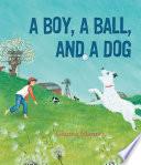 A Boy  a Ball  and a Dog