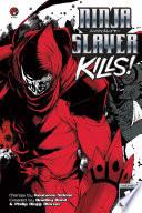 Ninja Slayer Kills : an average salaryman whose wife and children are...