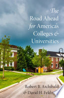 The Road Ahead for America s Colleges and Universities