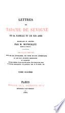 Lettres de madame de Sévigné, de sa famille et de ses amis, recueillies et annotées par m. Monmerqué