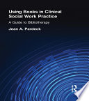 Using Books in Clinical Social Work Practice