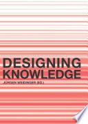 Designing Knowledge