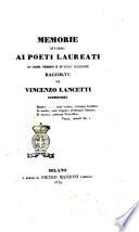 Memorie intorno ai poeti laureati d'ogni tempo e d'ogni nazione raccolte da Vincenzo Lancetti, cremonese