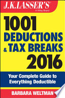 J K  Lasser s 1001 Deductions and Tax Breaks 2016