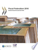 Fiscal Federalism 2016 Making Decentralisation Work