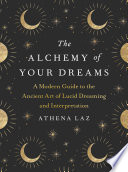 The Alchemy Of Your Dreams