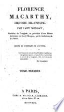 Florence Macarthy, histoire irlandaise ... Traduite de l'anglais et précédée d'une Notice historique sur Lady Morgan, par le traducteur de la France, [the Notice historique signed A. J. B. D., i.e. A. J. B. Defauconpret].