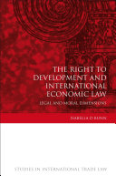 The Right to Development and International Economic Law