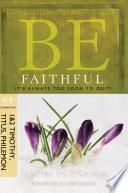 Be Faithful  1   2 Timothy  Titus  Philemon