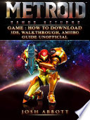 Metroid Samus Returns Game  How to Download  3DS  Walkthrough  Amiibo  Guide Unofficial