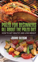Paleo for Beginners  All about the Paleo Diet