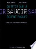 Qu'est-ce que le savoir scientifique?