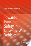 Towards Functional Safety In Drive By Wire Vehicles