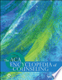 The ACA Encyclopedia of Counseling