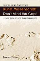Kunst_Wissenschaft: Don't Mind the Gap!