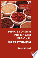 India s Foreign Policy and Regional Multilateralism