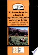 El desarrollo de los sistemas de agricultura campesina en América Latina